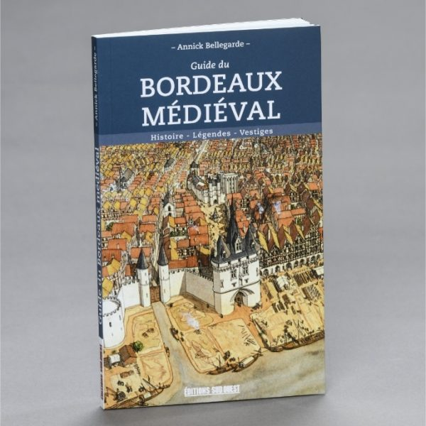 Guide du Bordeaux Médiéval